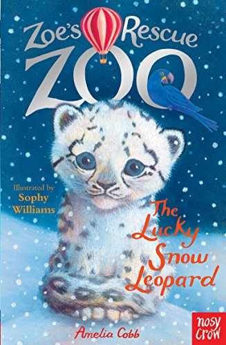 9780857633774: Zoe's Rescue Zoo: The Lucky Snow Leopard