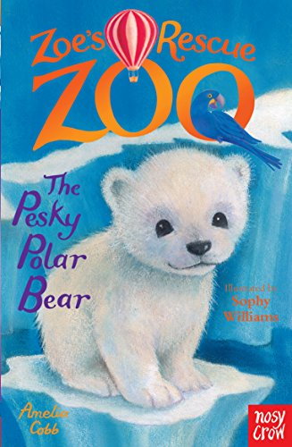 9780857634405: Zoe's Rescue Zoo: The Pesky Polar Bear