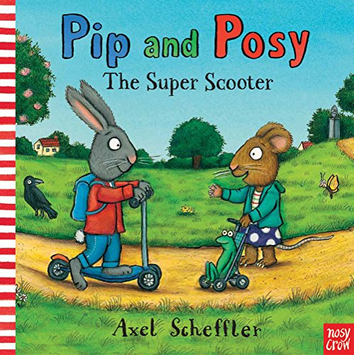 9780857634429: Pip and Posy the Super Scooter