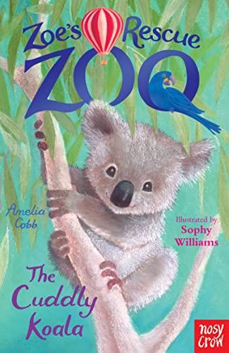 9780857634474: Zoe's Rescue Zoo: The Cuddly Koala