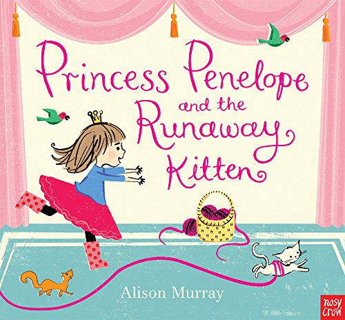 9780857636553: Princess Penelope and the Runaway Kitten (Alison Murray Glitter Books)