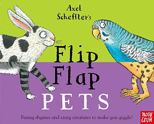 9780857636805: Flip Flap Pets: What crazy creatures will you meet today? (Axel Scheffler's Flip Flap Series)