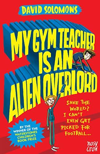 9780857637338: My Gym Teacher Is an Alien Overlord (My Brother is a Superhero)
