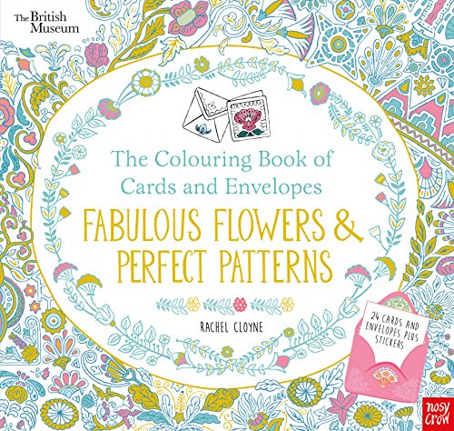 British Museum: The Colouring Book of Cards and Envelopes: Fabulous Flowers and Perfect Patterns (...