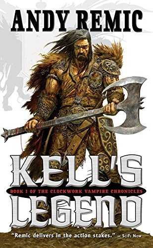 Kell's Legend: The Clockwork Vampire Chronicles, Book: Andy Remic
