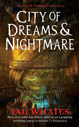 9780857660497: City of Dreams & Nightmare (Angry Robot) (The City of a Hundred Rows)