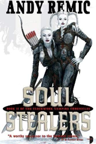 9780857660664: Soul Stealers (Clockwork Vampire Chronicles)