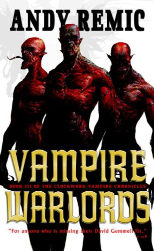 Vampire Warlords: The Clockwork Vampire Chronicles, Book: Remic, Andy