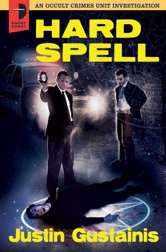 9780857661142: Hard Spell: An Occult Crimes Unit Investigation (Angry Robot)