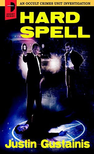 Hard Spell (Occult Crimes Unit Investigation): Justin Gustainis
