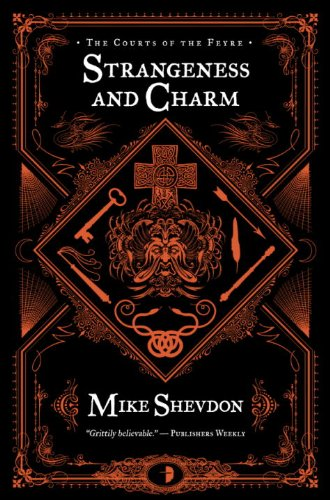 Strangeness and Charm: The Courts of the Feyre, Book 3: Shevdon, Mike