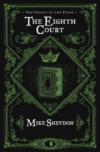 The Eighth Court (The Courts of the Feyre): Shevdon, Mike