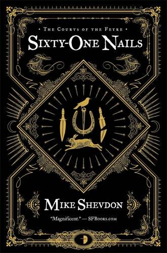 9780857662385: Sixty-One Nails (Courts of the Feyre)