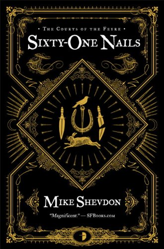 9780857662477: Sixty-One Nails (Courts of the Feyre)