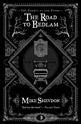 9780857662484: The Road to Bedlam (Courts of the Feyre (Numbered))
