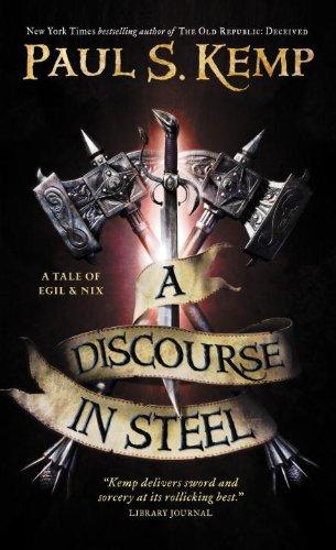 9780857662538: A Discourse in Steel: A Tale of Egil and Nix (Tales of Egil & Nix)