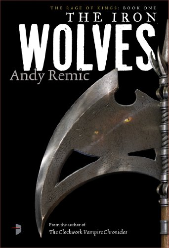 9780857663542: The Iron Wolves (Rage of Kings 1)