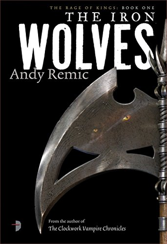 9780857663559: The Iron Wolves (The Rage of Kings)