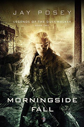 Morningside Fall: Legends of the Duskwalker: Jay Posey