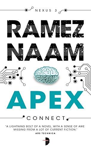 Apex: Nexus Trilogy Book 3 (Nexus Arc): Naam, Ramez
