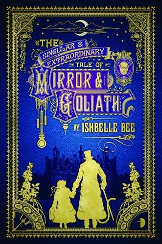 9780857664419: Singular and Extraordinary Tale of Mirror and Goliath