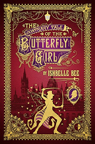 9780857664457: The Contrary Tale of the Butterfly Girl: From the Peculiar Adventures of John Lovehart, Esq., Volume 2 (Notebooks of John Loveheart, E)