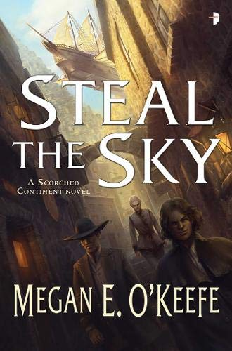 9780857664891: Steal the Sky (Scorched Continent 2)