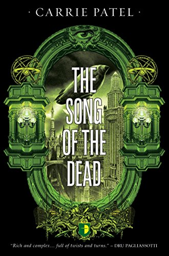 The Song of the Dead: Carrie Patel