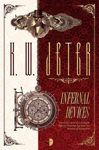 Infernal Devices: K. W. Jeter