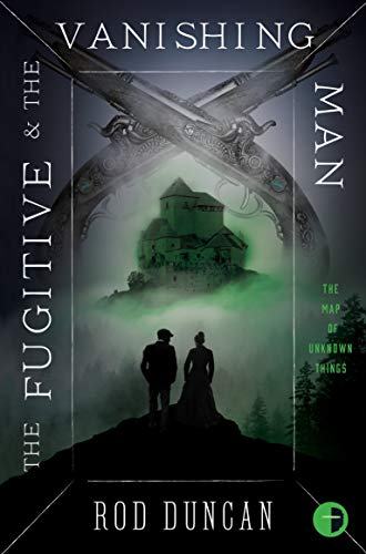 9780857668448: The Fugitive and the Vanishing Man: Book III of The Map of Unknown Things