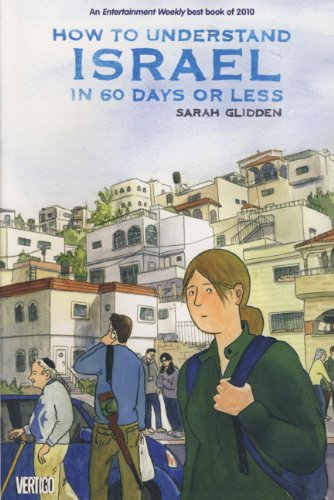 How to Understand Israel in 60 Days or Less: Glidden, Sarah