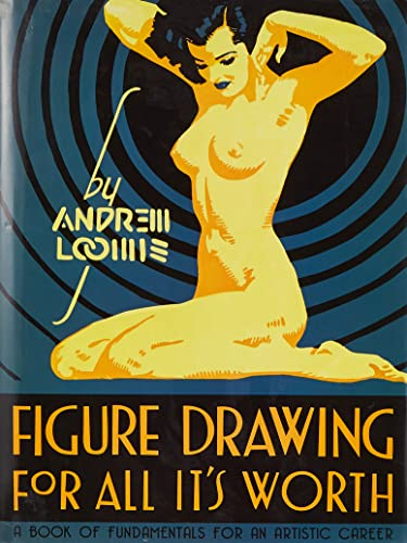 Figure Drawing for All It's Worth: Loomis, Andrew