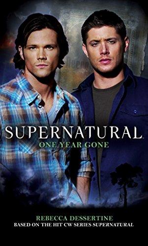 Supernatural: One Year Gone: Rebecca Dessertine; Foreword-Eric