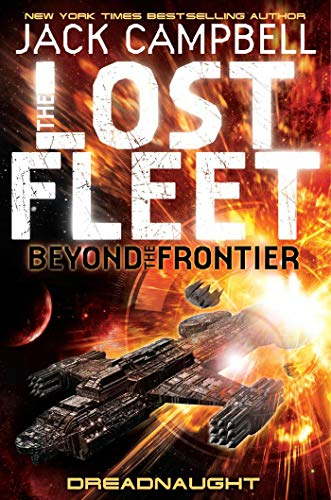 9780857681362: Lost Fleet: Beyond the Frontier - Dreadnaught Book 1 (Lost Fleet Beyond/Frontier 1)
