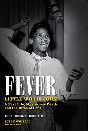 9780857681379: Fever: Little Willie John: A Fast Life, Mysterious Death, and the Birth of Soul