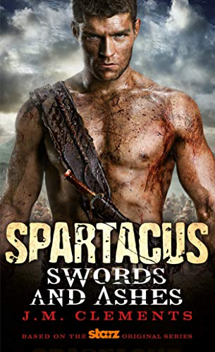 9780857681775: Spartacus: Swords and Ashes (Spartacus 1)
