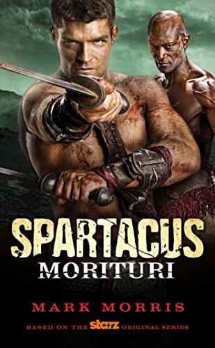 9780857681782: Spartacus: Morituri (Spartacus 1)