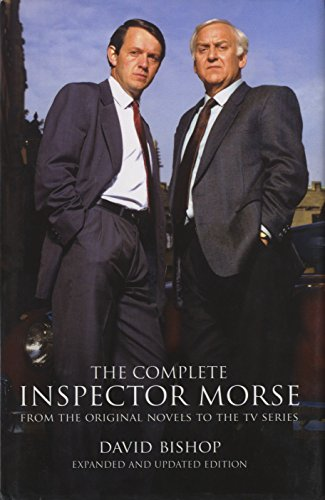 9780857682482: The Complete Inspector Morse (Expanded and Updated Edition): From the Original Novel to the TV Series