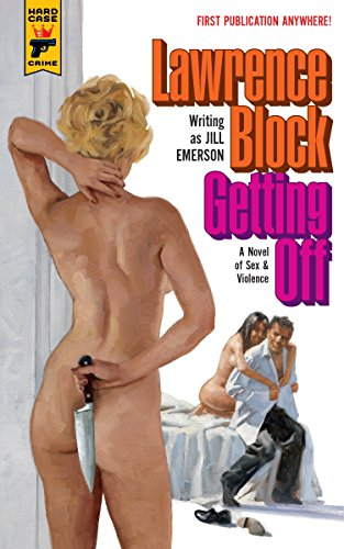 Getting Off (Signed First Edition): Jill Emerson (Lawrence Block)