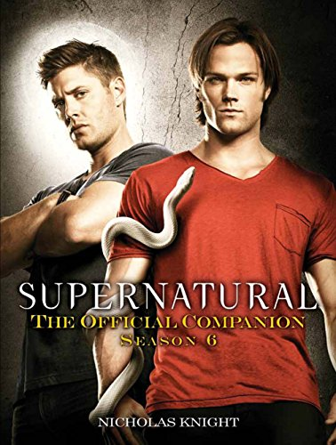 9780857682895: Supernatural: The Official Companion Season 6