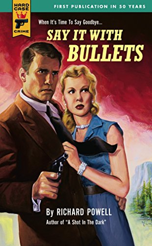 9780857683540: Say It With Bullets (Hard Case Crime)