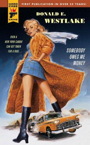 9780857683571: Somebody Owes Me Money (Hard Case Crime Novels)