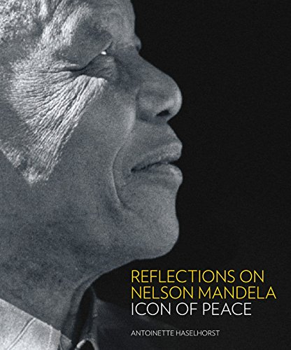 Reflections on Nelson Mandela: Icon of Peace
