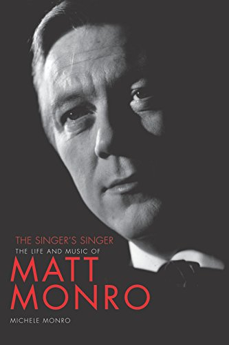 9780857685612: Matt Monro: The Singer's Singer