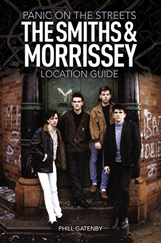 9780857685773: Panic on the Streets: The Smiths and Morrissey Location Guide