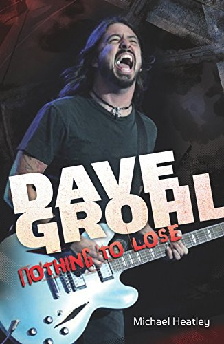 9780857685971: Dave Grohl: Nothing to Lose (4th Edition)
