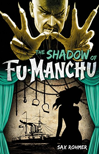 Fu-Manchu: The Shadow of Fu-Manchu: Sax Rohmer
