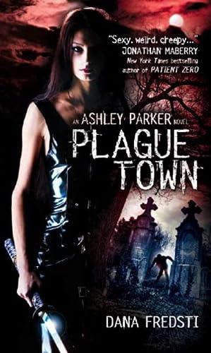 9780857686350: Plague Town: An Ashley Parker Novel