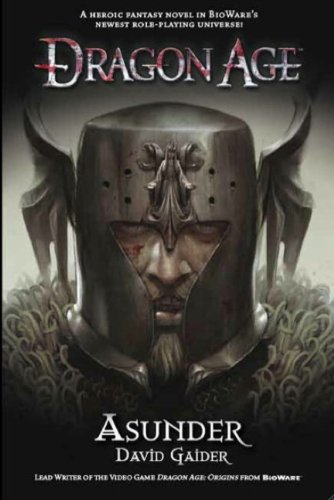 Dragon Age - Asunder: 3 (Dragon Age: David Gaider
