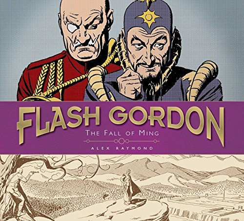 Flash Gordon: The Fall of Ming: The Complete Flash Gordon Library 1941-44 (Hardcover): Alex Raymond